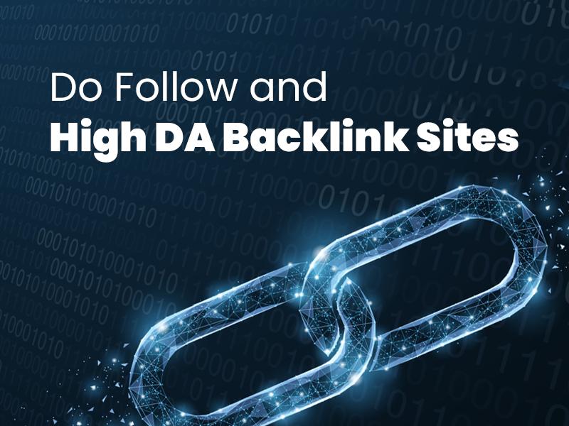 Do Follow And High DA (Domain Authority) Backlink Sites.