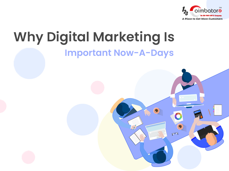 Why Digital Marketing Is Important Now-A-Days