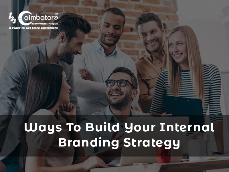 Ways To Build Your Internal Branding Strategy