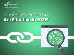 Is Backlink Generators Are Effective In 2021?