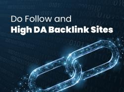 Do Follow And High DA (Domain Authority) Backlink Sites.